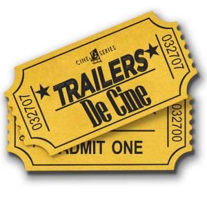 Trailers de Cine y Series: Lo que está por llegar