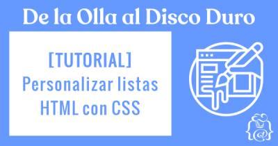 [TUTORIAL] Cómo personalizar listas HTML con CSS
