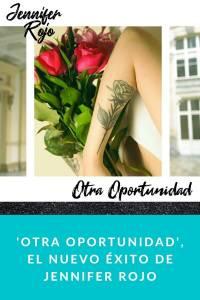 'Otra Oportunidad', el nuevo éxito de Jennifer Rojo - Munduky