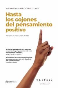 Reseña: Hasta Los Cojones Del Pensamiento Positivo