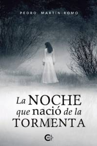 La noche que nació de la tormenta - Pedro Martín-Romo
