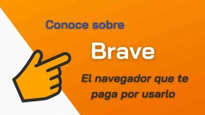 BRAVE: El navegador que te PAGA por usarlo