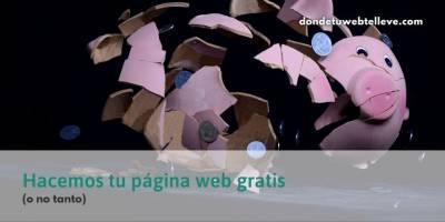 ¡Crea tu Página Web Gratis! (O no tanto) ¿Qué hay tras este tipo de reclamos? ️