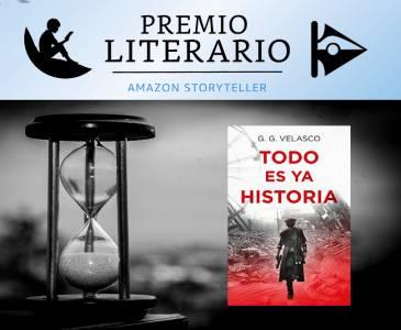 Candidatos Al Premio Literario Amazon 2021:todo Es Ya Historia – G.g. Velasco