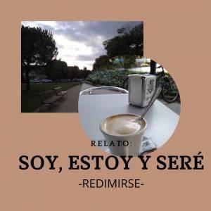 SOY, ESTOY Y SERÉ (Redimirse) - El Rincón de Keren