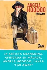 La artista granadina, afincada en Málaga, Ángela Hoodoo, lanza 'Far Away' - Munduky
