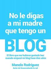 No le digas a mi madre que tengo un blog